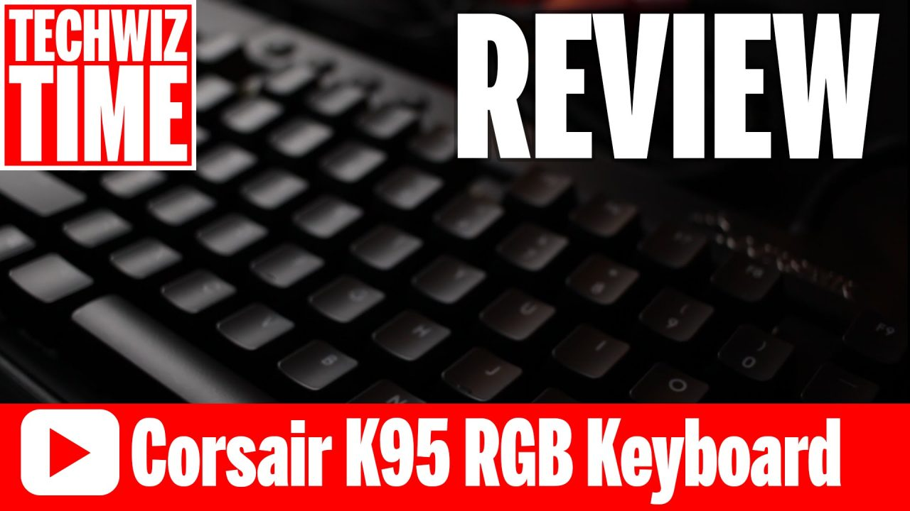 Corsair K95 RGB Mechanical Gaming Keyboard Review