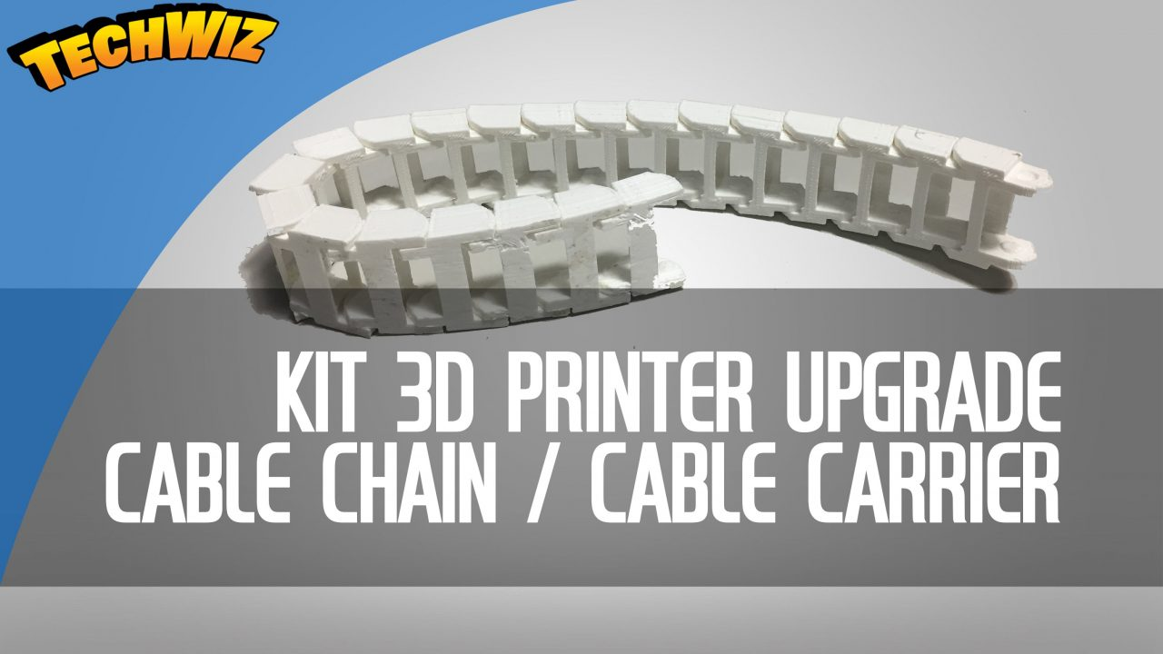 Upgrade a Kit 3D Printer with a Cable Chain Carrier – Better Build Quality 3DBurn