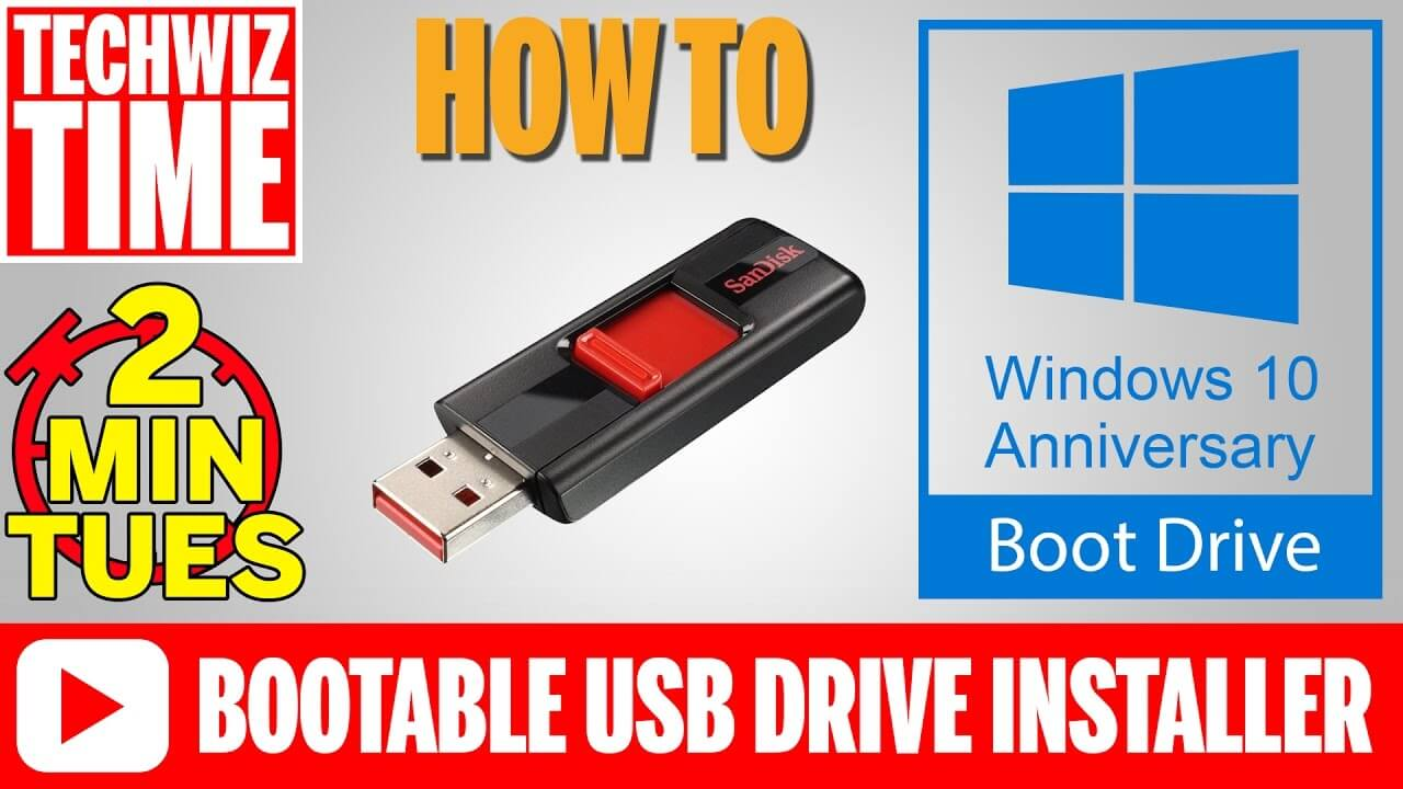 How To Make A Bootable Windows 10 Anniversary Update USB Drive