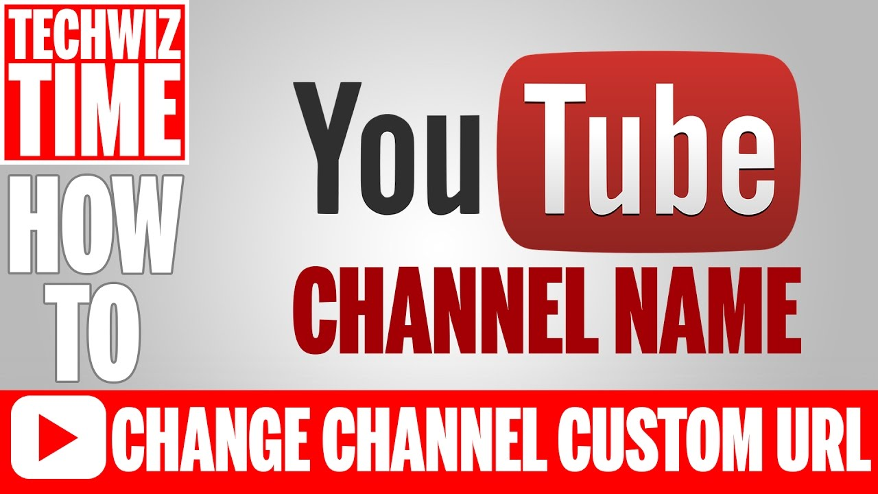 How To – YouTube Channel Name Change Custom URL