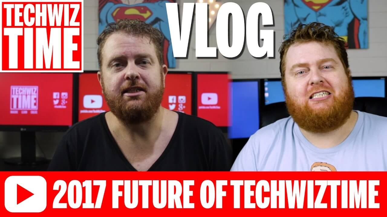 2017 and The Future of TechWizTime – VLOG #0002