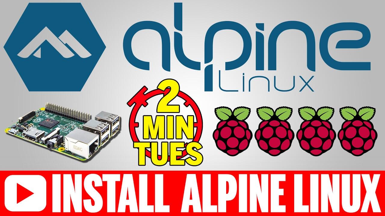 Alpine Linux Raspberry Pi Install