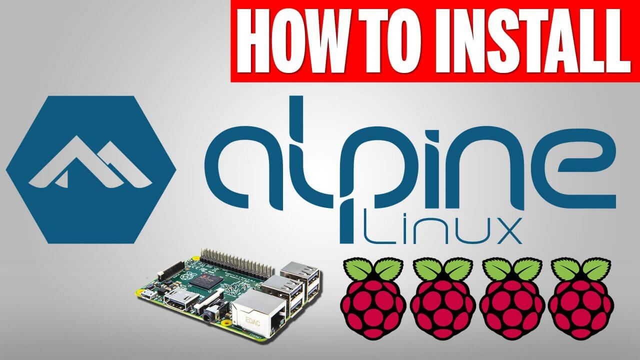 Install Alpine Linux on Raspberry Pi