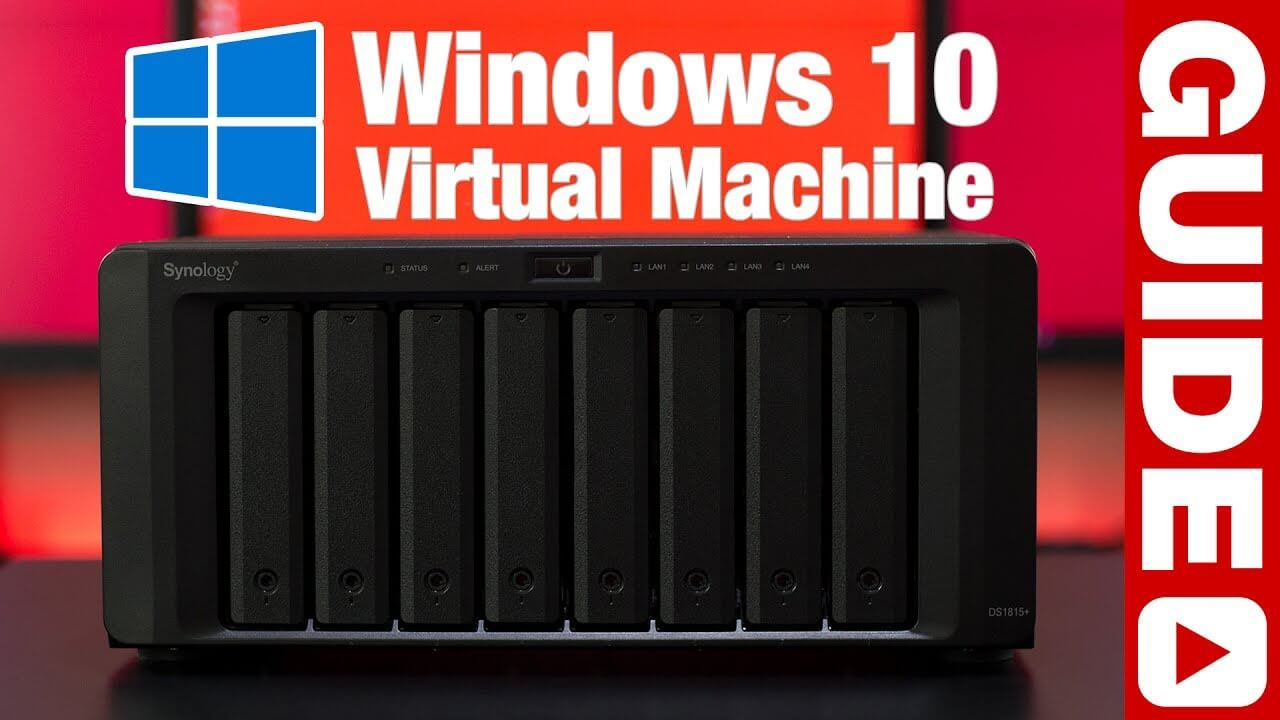 Create a Windows 10 Virtual Machine on a Synology NAS