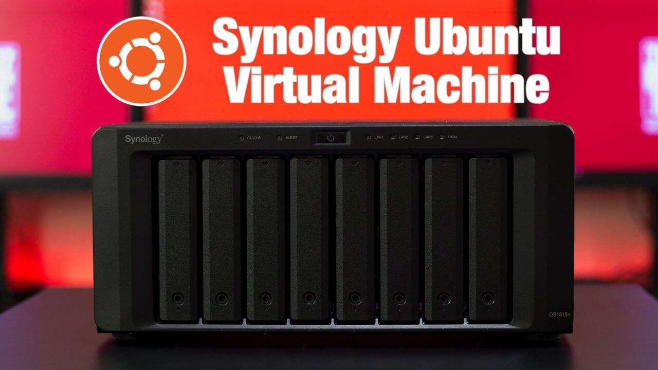 Ubuntu Virtual Machine In A Synology NAS