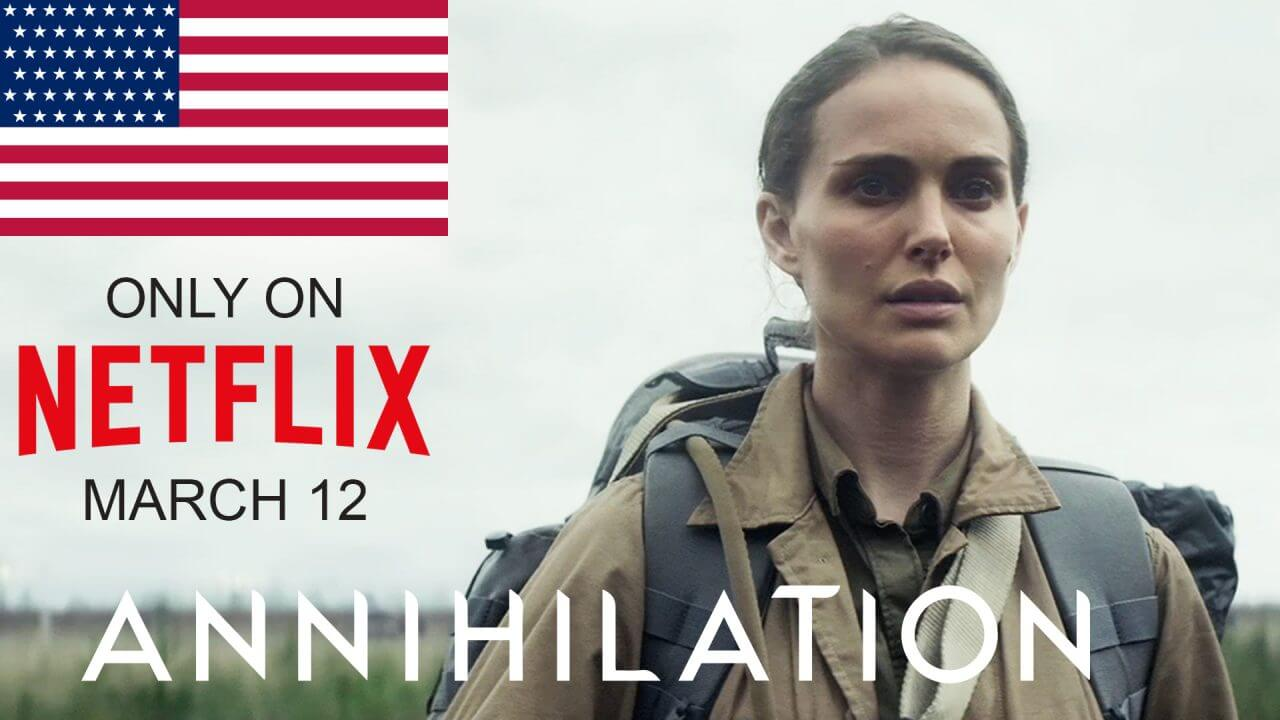 How to Watch Annihilation Netflix Movie in America (2018)