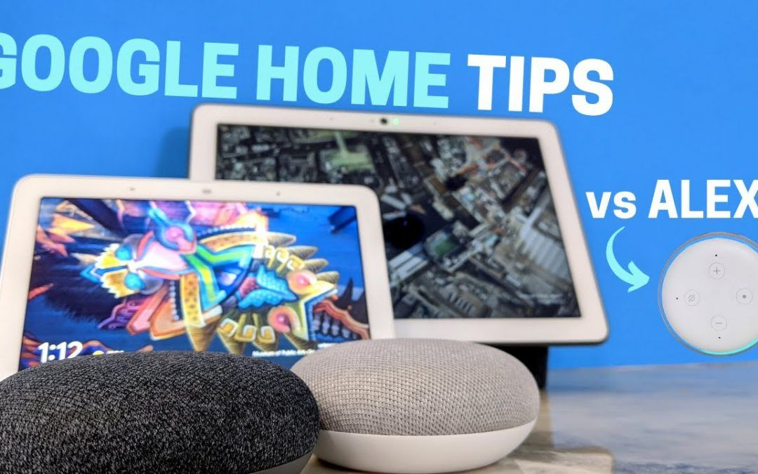 10 Google Home Features You May Not Know— vs Alexa