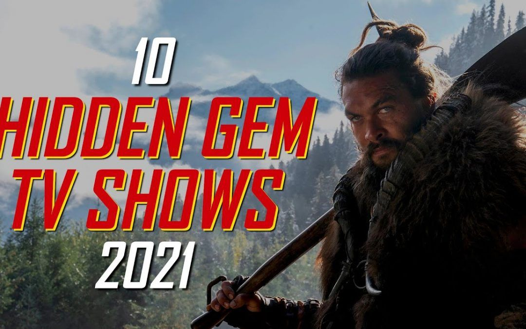 10 Hidden Gem TV Shows You'll Actually Want to Watch! 2021