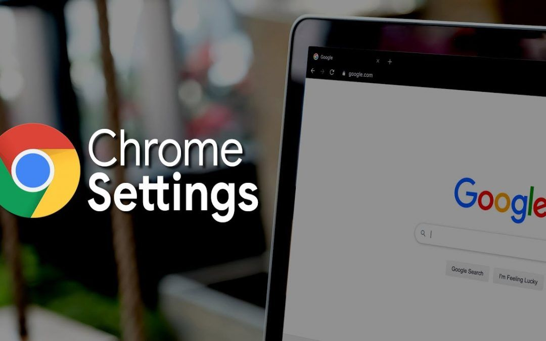 20 Chrome Settings You Should Change Right Now!
