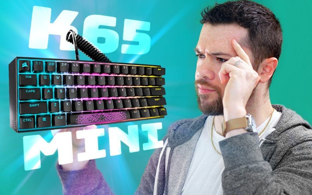 Corsair, What Are You Doing? K65 Mini RGB Keyboard Review