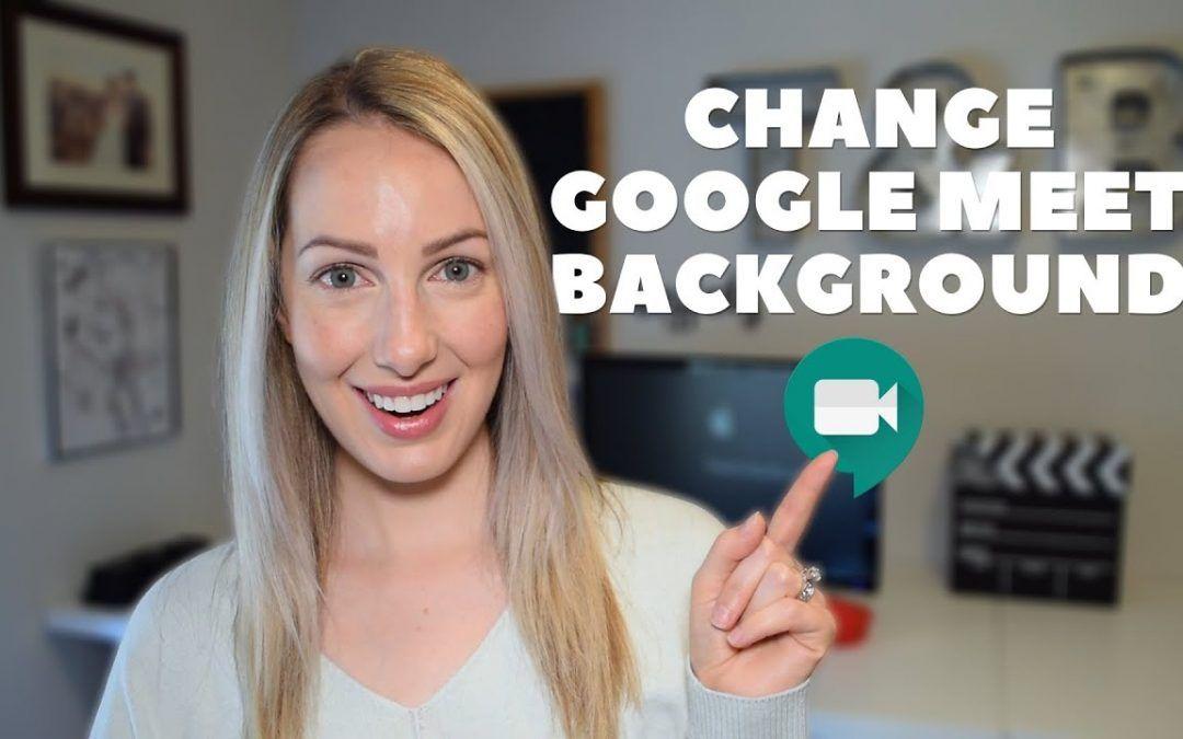 How to Change Background in Google Meet | Google Meet Features