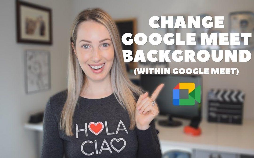 How to Change Background in Google Meet within Meet | Google Meet Features (November 2020 Update)