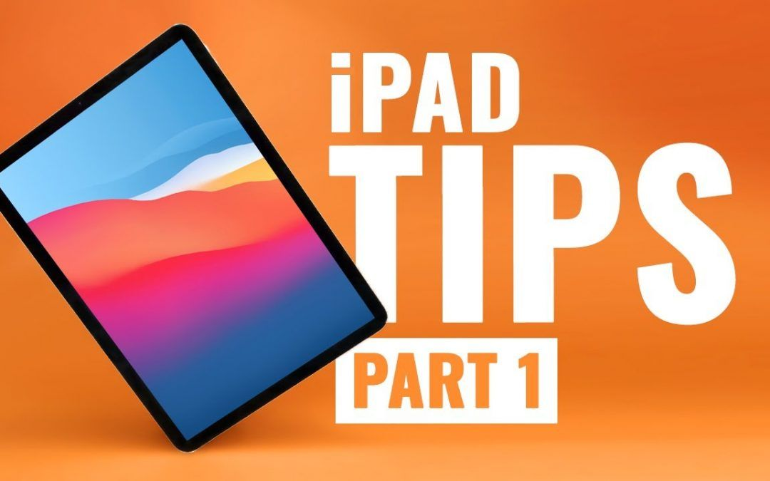 INCREDIBLY USEFUL iPad Tips – Part 1