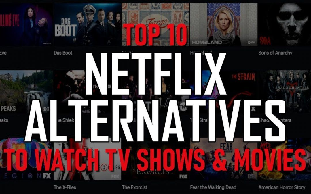 Top 10 NETFLIX ALTERNATIVES to Watch TV Shows & Movies