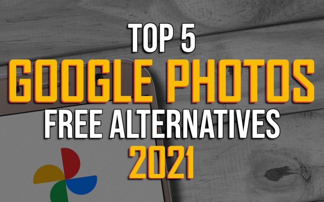 Top 5 Best FREE GOOGLE PHOTOS Alternatives (2021)