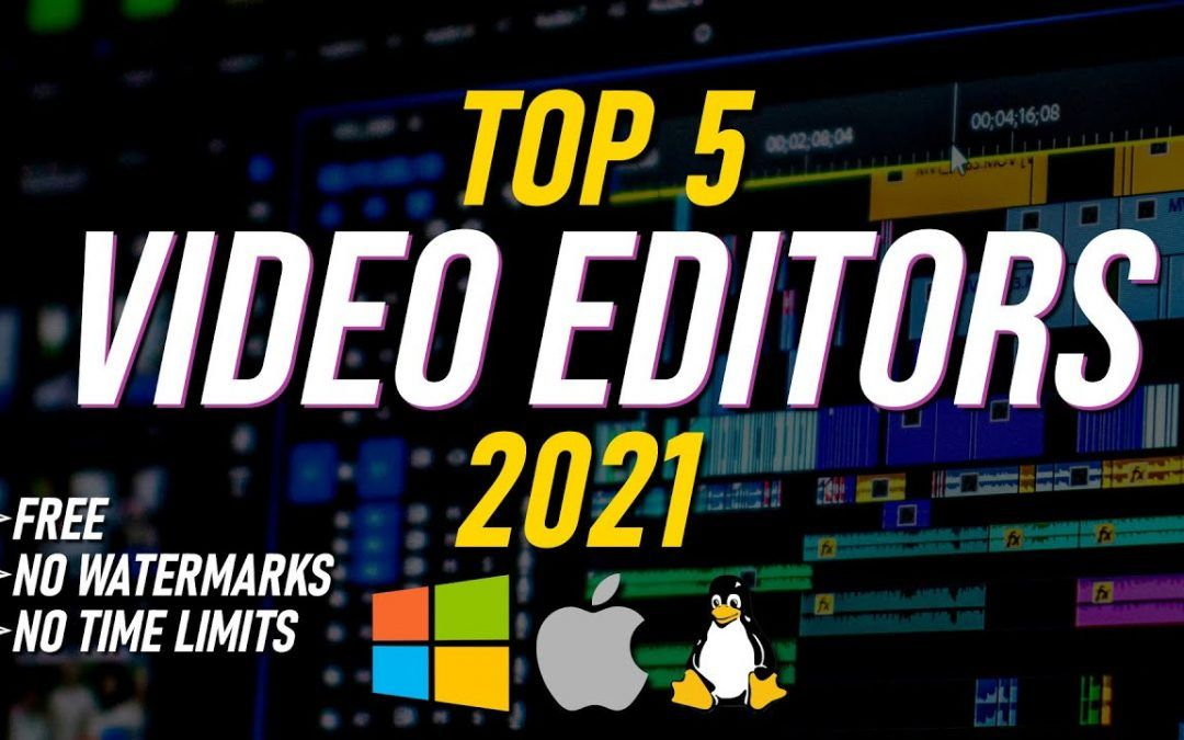 Top 5 Best FREE VIDEO EDITING Software (2021)