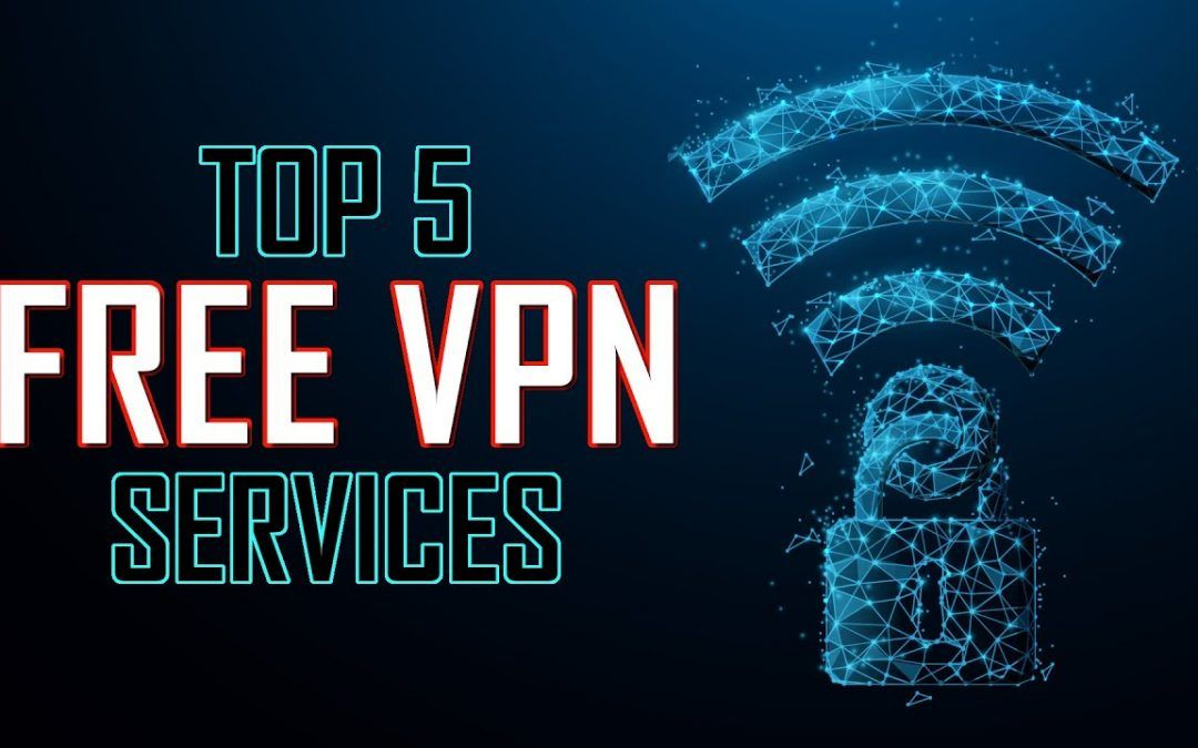 Top 5 Best FREE VPN Services (2021)