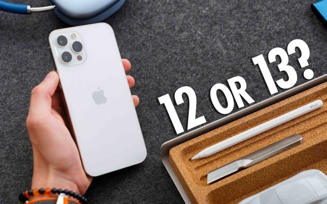 Buy the iPhone 12 Now OR wait for the iPhone 13?