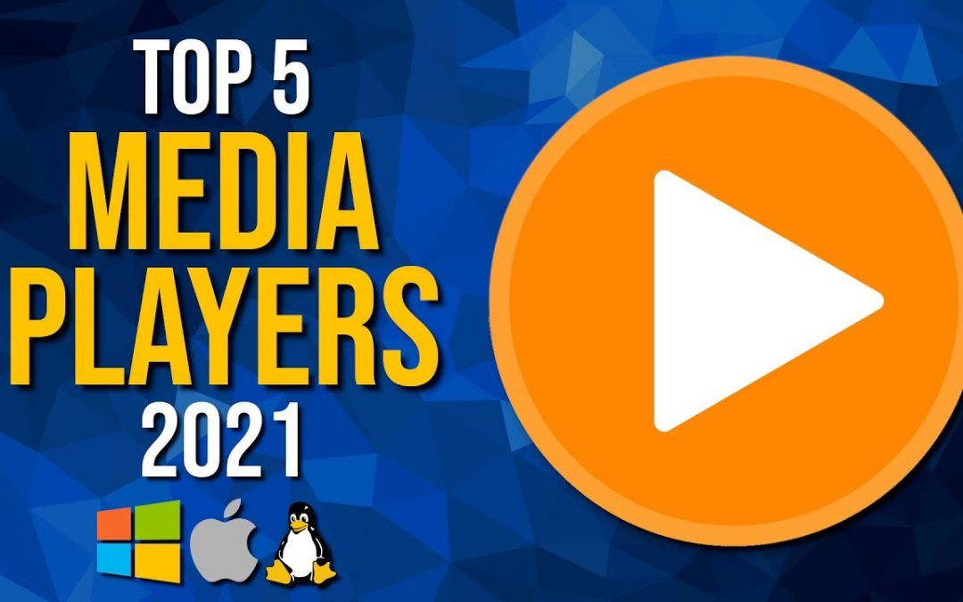 Top 5 Best FREE MEDIA PLAYER Software (2021)
