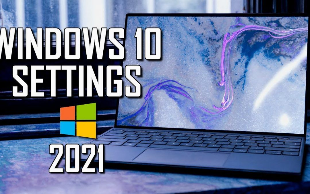 Windows 10 Settings You Should Change Right Away! 2021