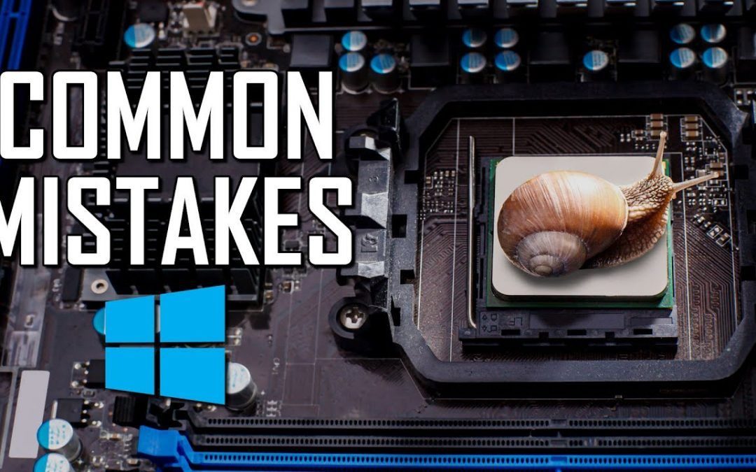 10 Common Mistakes That Make Your Windows PC Slower! 2021