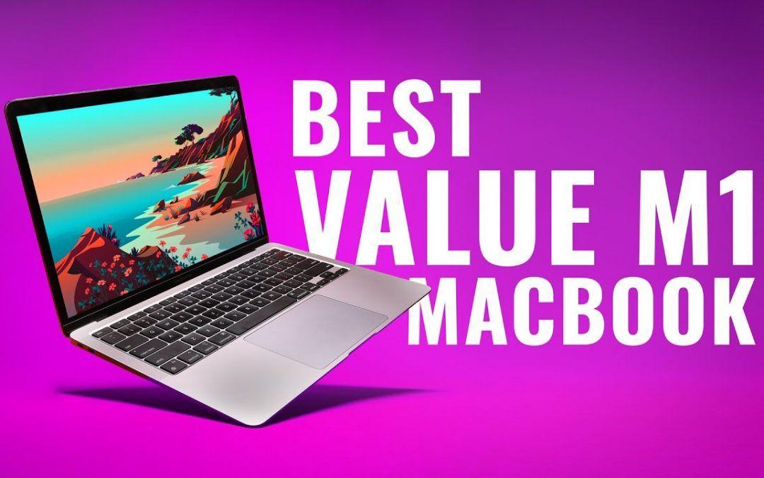 BEST Value MacBook – PERIOD!!! M1 MacBook Air