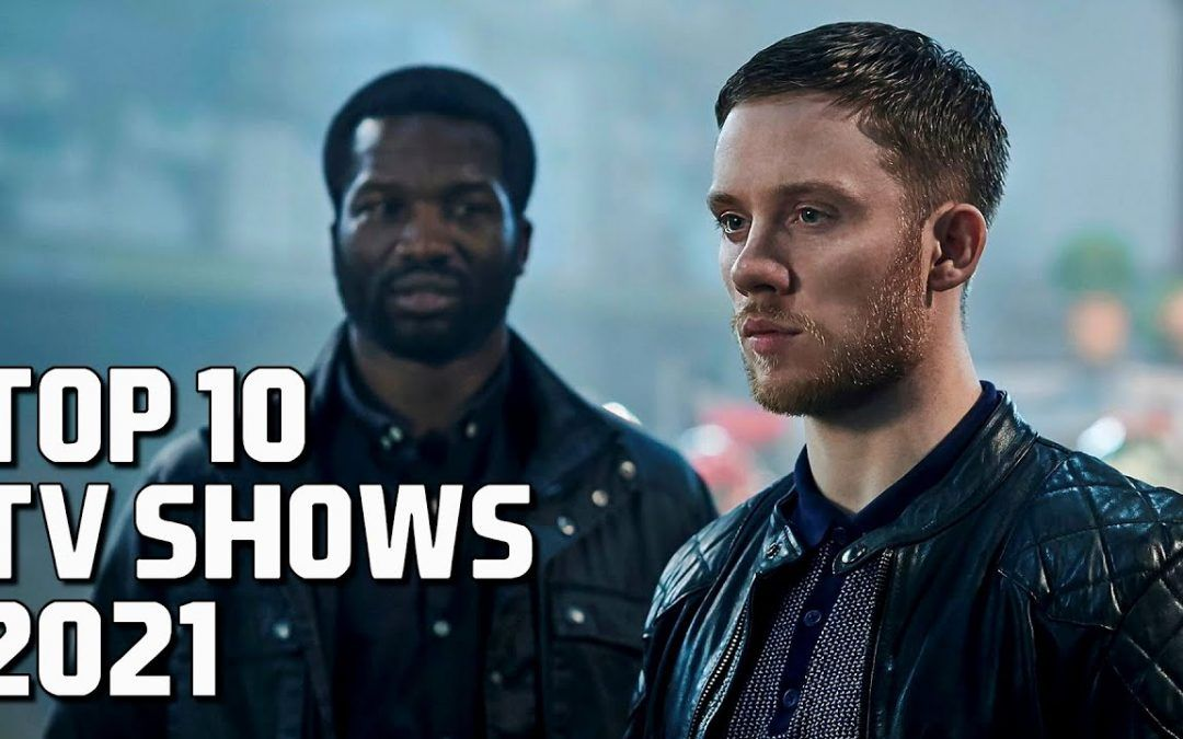 Top 10 Best TV Shows to Watch Now! 2021