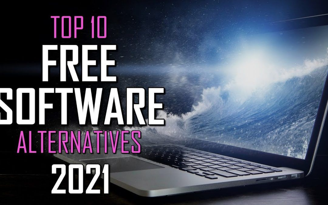 Top 10 Free Alternatives to Expensive Software! 2021