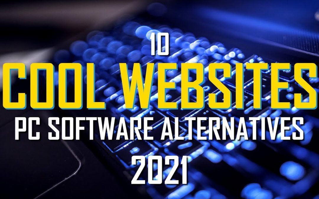 10 Cool Websites That Can Replace Your PC Software! 2021