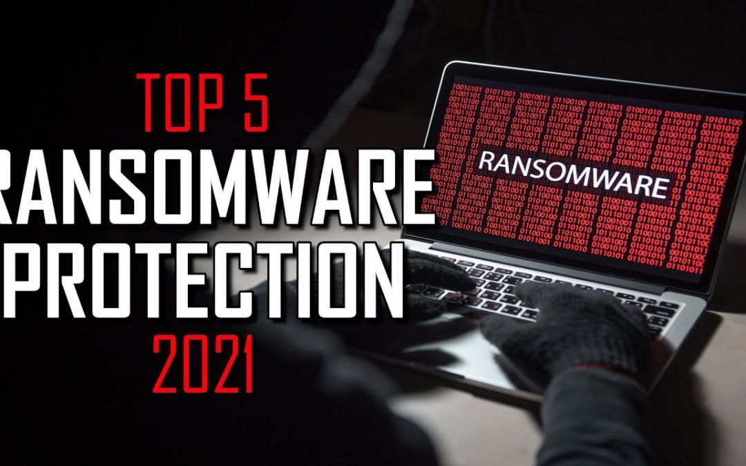 Top 5 Best Ransomware Protection Software (2021)