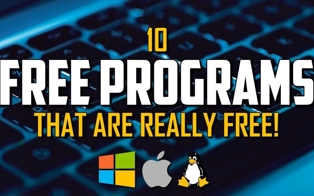 10 Must Have FREE PROGRAMS That Are Really FREE! 2021