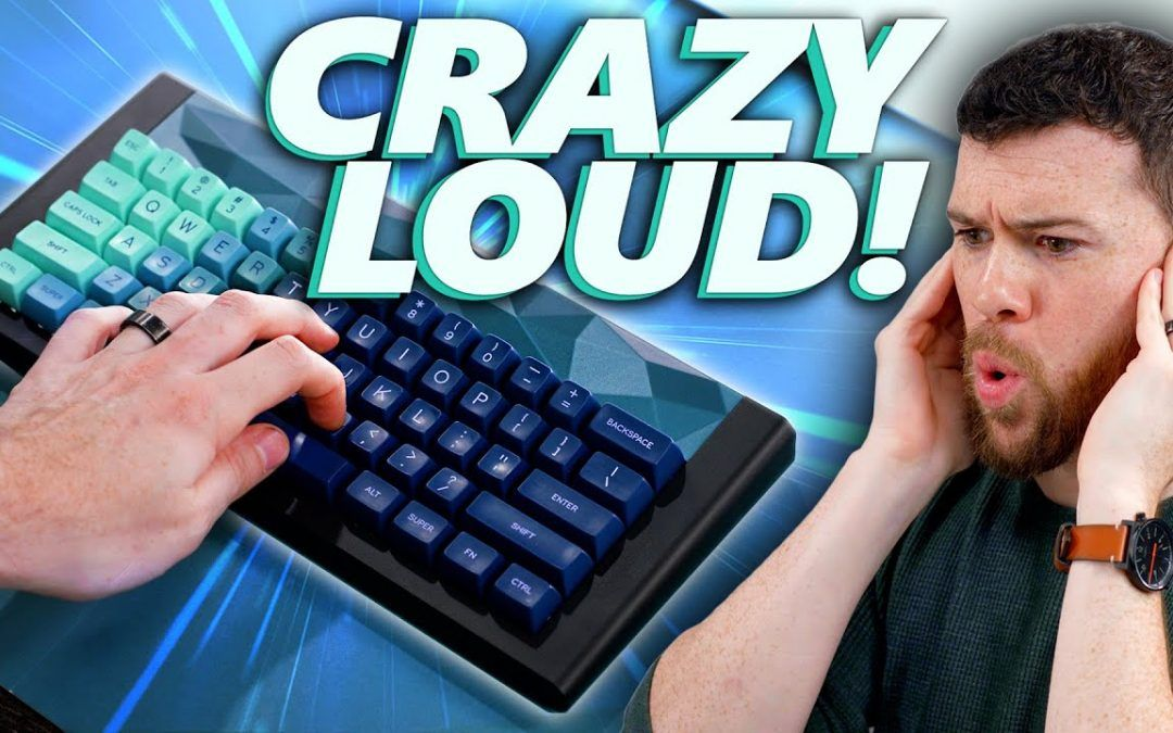 No no no, THIS is the LOUDEST Keyboard